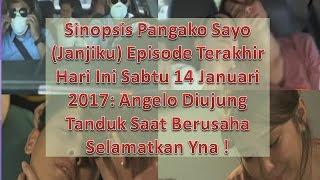Pangako Sayo Episode Terakhir (14 Januari 2017) ~ Angelo Terte*mbak Saat Berusaha Selamatkan Yna!