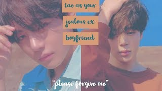 taehyung as your jealous ex / jimin likes you (sad warning)| bts imagines