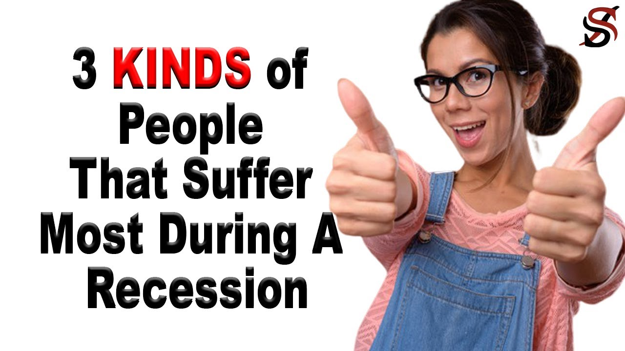 3 Kinds of People that Will Suffer Most During THIS Recession