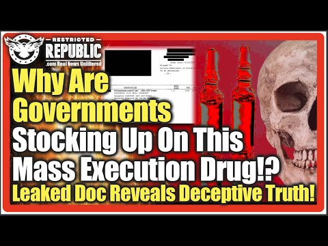 Why Are Governments Stocking Up On This Mass Execution Drug!? Leaked Doc Reveals Deceptive Truth!