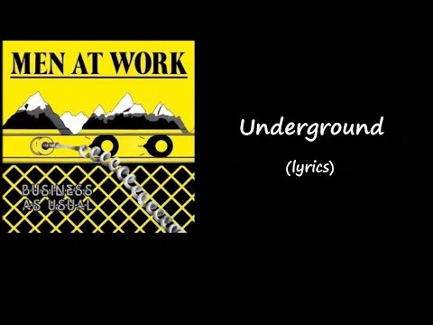 Men at Work -Underground (lyrics)