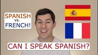 Can I Speak Spanish? (Spanish vs.  French)