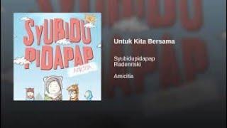 Lirik Lagu - Untuk kita bersama (Feat. Radenriski Hoolahoop) from Amicitia by SYUBIDUPIDAPAP