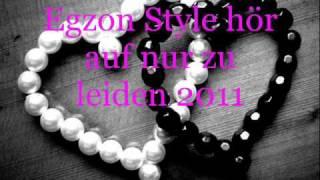 Egzon Style hör auf zu leiden 2011