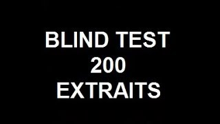 BLIND TEST 200 EXTRAITS FACILE TOUTES CATEGORIES thumbnail