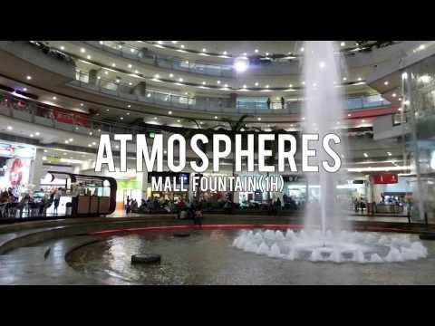 ATMOSPHERES: Mall Fountain