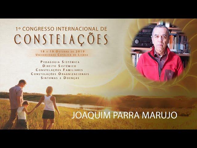 Joaquim Parra Marujo | 1º Congresso Internacional de Constelações