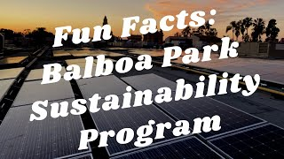 Balboa Park to You - Fun Facts: Sustainability Program