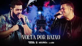 Henrique e Juliano - Volta Por Baixo                                        (DVD Ao Vivo Ibirapuera)