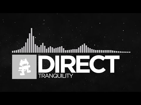 [Chillout] - Direct - Tranquility [Monstercat Release]