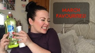 MARCH FAVOURITES !! XX