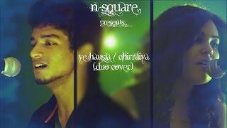 Ye Hausla l Chirraiya (duo cover) | feat. Gautam Singh, Nidhi Pandit