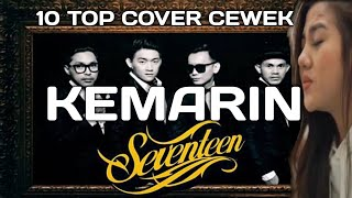 10 TOP COVER CEWEK LAGU KEMARIN SEVENTEEN mp3