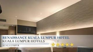 видео Renaissance Kuala Lumpur Hotel 5*