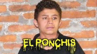 Repeat youtube video CARATETRICA - El Ponchis o El Niño Sicario