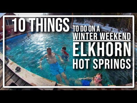 Elkhorn Hot Springs Montana, 10 Things to Do on a winter weekend