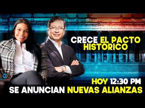 CRECE EL PACTO HISTÓRICO: Se anuncian nuevas alianzas