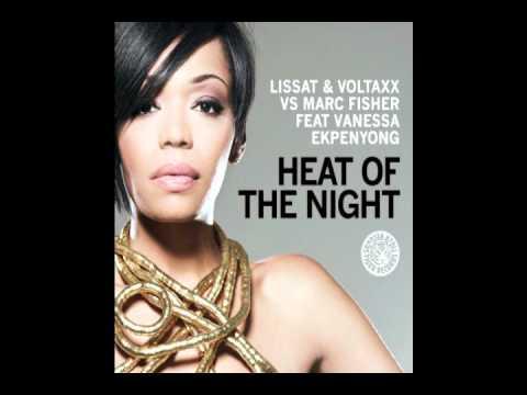 Lissat & Voltaxx, Marc Fisher, Vanessa Ekpenyong - Heat of the night  Original Mix)