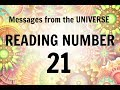 READING # 21 * YOUR MESSAGE FROM THE UNIVERSE