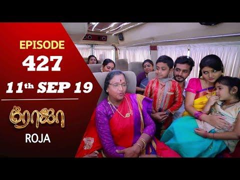 ROJA Serial | Episode 427 | 11th Sep 2019 | Priyanka | SibbuSuryan | SunTV Serial |Saregama TVShows