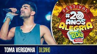 Dilsinho - Toma Vergonha (Festival da Alegria 2017)