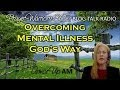 "Overcoming Mental Illness God's Way!  Prayer Warriors 365 ""Armor Up AM"""