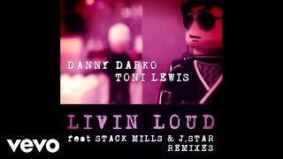 Danny Darko ft. Stack Mills - Livin Loud (DFlent Remix)