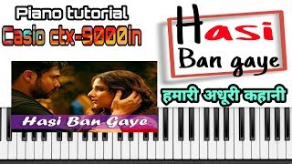 Hasi ban gaye | Piano tutorial | Hamari adhuri kahani |Emraan hashmi | Vidhya balan