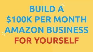 The Exact 7-Phase Blueṗrint to Build a $100k per month Amazon Business FOR YOURSELF