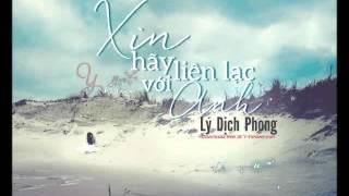 [Vietsub] 请跟我联络 | Xin Hãy Liên Lạc Với Anh - Lý Dịch Phong (y-heaven.net)