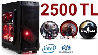 2500 TL Bütçe ile Oyun Bilgisayarı Toplama Tavsiyesi