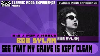 Bob Dylan - See That My Grave Is Kept Clean (1962)