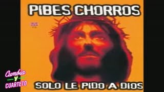 Watch Pibes Chorros Solo Le Pido A Dios video
