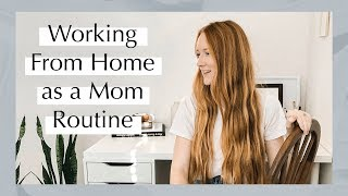 Working From Home Mom Routine | Graphic Designer DITL ...
