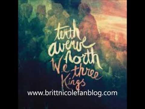 Tenth Avenue NorthWe Three Kings FT Britt Nicole