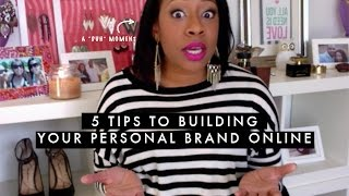 5 Tips to Building Your Personal Brand Online
