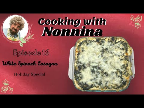 Cooking with Nonnina: White Spinach Lasagna