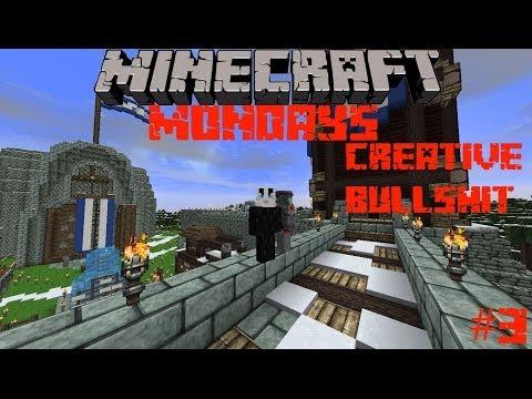 Minecraft Mondays Ep 3 Creative Bullshit-Corrosive Badger and Corrosive Darkstar