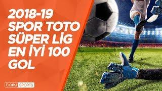 Spor Toto Süper Lig 2018-19 Sezonu | En iyi 100 Gol Video