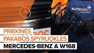 Kaip pakeisti Spyruoklės MERCEDES-BENZ A-CLASS (W168) - internetinis nemokamas vaizdo