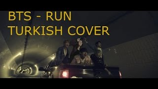 BTS - Run Turkish/Türkçe Cover