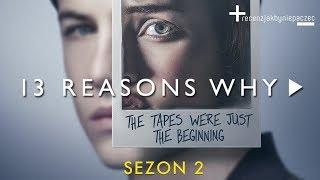13 Powodów: WIDZIELIŚMY 2 sezon. Jest JESZCZE MOCNIEJSZY | BEZ SPOILERÓW