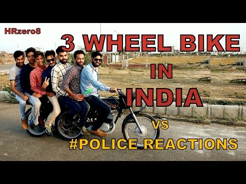 3 Wheel bike in India Vs Police Reactions