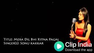 Mera dil bhi kitna pagal hai (female version)
