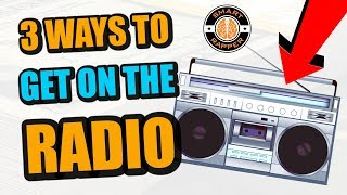 How To Get A Song On The Radio [BIG Insider Secrets!]