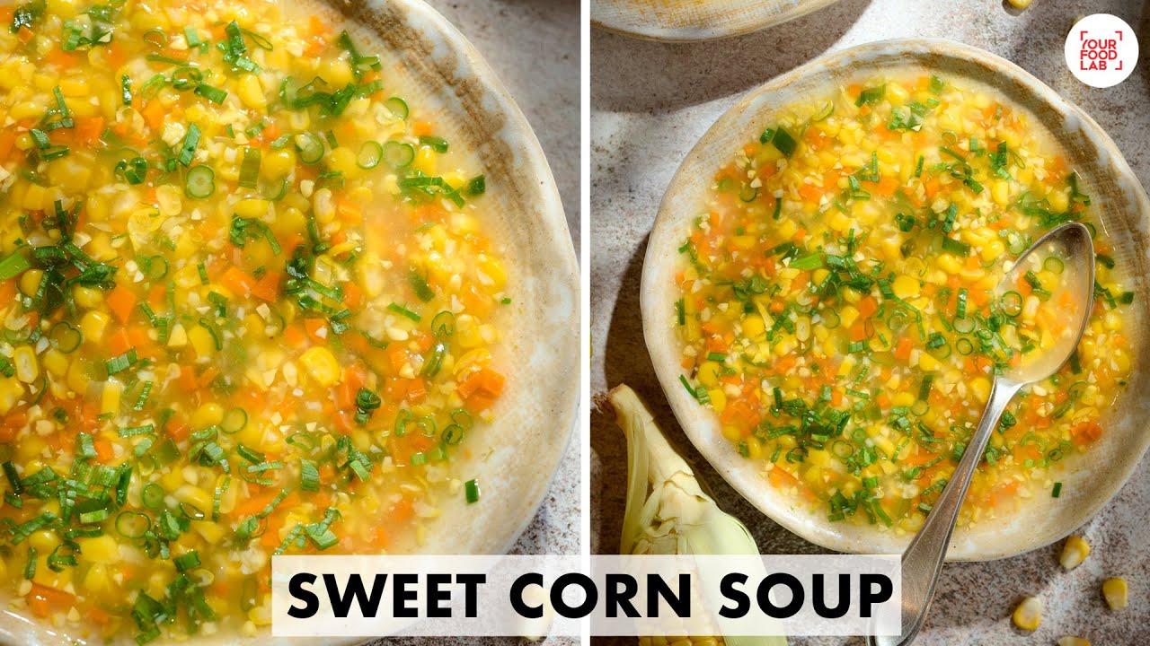 Sweet Corn Soup Recipe | Home-made Cream Style Corn | स्वीट कॉर्न सूप | Chef Sanjyot Keer