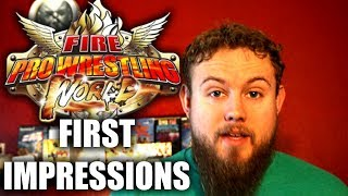 FIRST IMPRESSIONS - Fire Pro Wrestling World