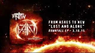 From Ashes To New Lost And Alone Audio Stream