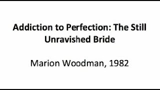 JRG2 - Addiction to Perfection: The Still Unravished Bride by Marion Woodman