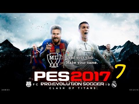Pes 2017 (PC) II LM #7 II FC BARCELONA II LOCURA DE CLÁSICO